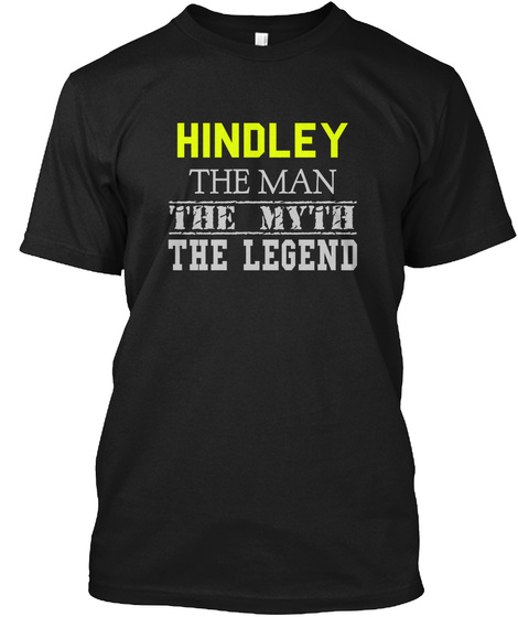 Hindley The Man The Myth The Legend Black T-Shirt Front