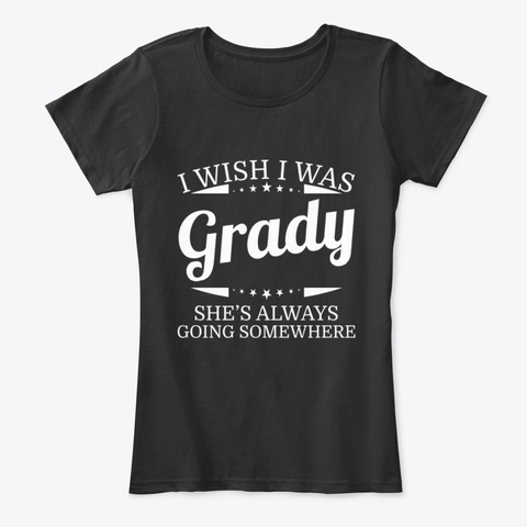 I Wish I Was Grady Personal Name Tee Black T-Shirt Front