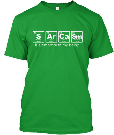 16 S Sulphur 18 Ar Argon 20 Ca  62 Sm Is Elemental To My Being Kelly Green T-Shirt Front