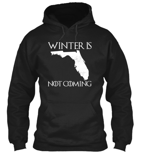 Winter Is Not Coming Black T-Shirt Front