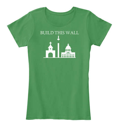 Build This Wall Church State T Shirt