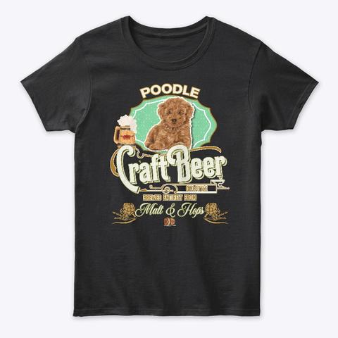 Poodle Gifts Dog Beer Lover Black T-Shirt Front