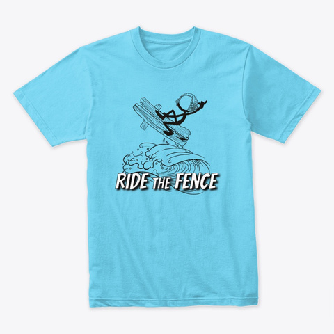 Ride The Fence Tahiti Blue T-Shirt Front