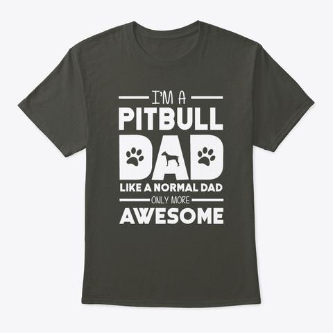 Awesome Pitbull Dad Smoke Gray T-Shirt Front