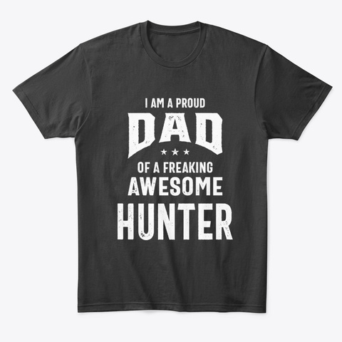 Proud Dad Of An Awesome Hunter Black T-Shirt Front