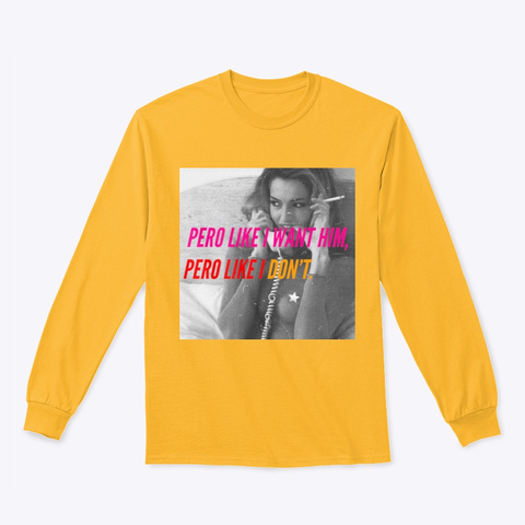 Pero Like??? Gold Long Sleeve T-Shirt Front