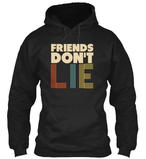 Friends Don T Lie Black Sweatshirt Front