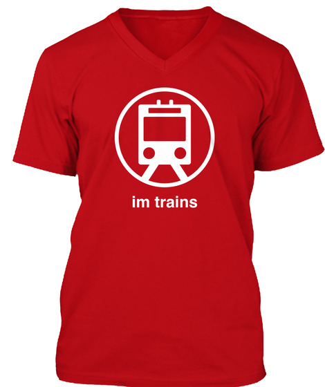 Im Trains (V Neck) Red T-Shirt Front