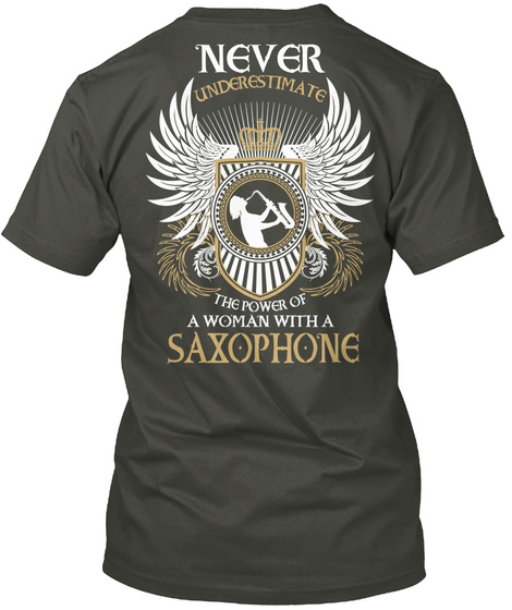 Never Underestimate The Power Of A Woman With A Saxophone Smoke Gray T-Shirt Back