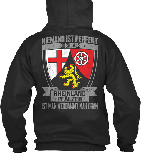 Niemand Ist Perfekt Ooch Als Rheinland Pfalzer Ist Man Verdammt Nah Dran Jet Black T-Shirt Back