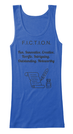 F.I.C.T.I.O.N. Fun. Innovative. Creative. Terrific. Intriguing.  Outstanding. Noteworthy True Royal   T-Shirt Front
