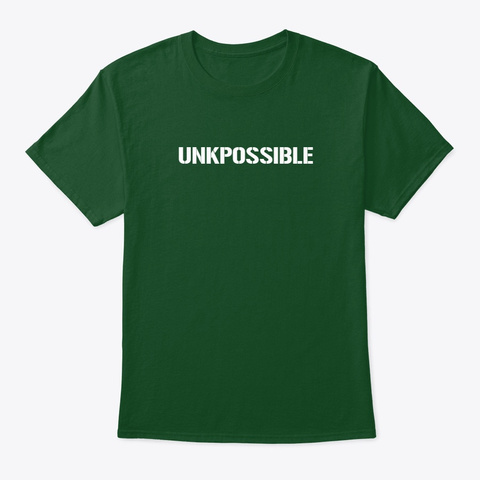 Unkpossible Tee (Pick A Color) Deep Forest T-Shirt Front
