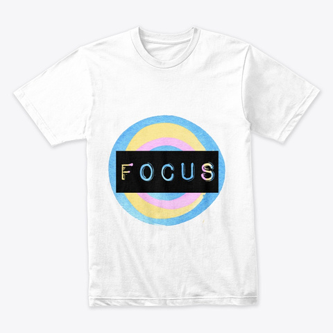 Focus  Inspired Tshirt White T-Shirt Front