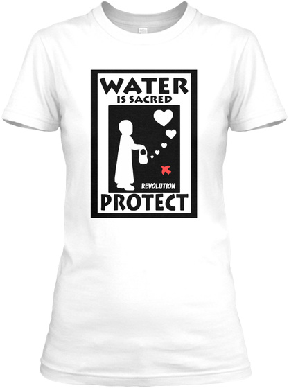 Water Is Scared Revolution Protect White T-Shirt Front