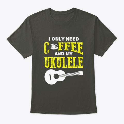 Coffee And My Ukulele, Ukulele Lovers, Smoke Gray T-Shirt Front