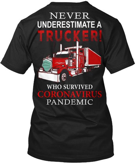 Never Underestimate A Trucker Black T-Shirt Back