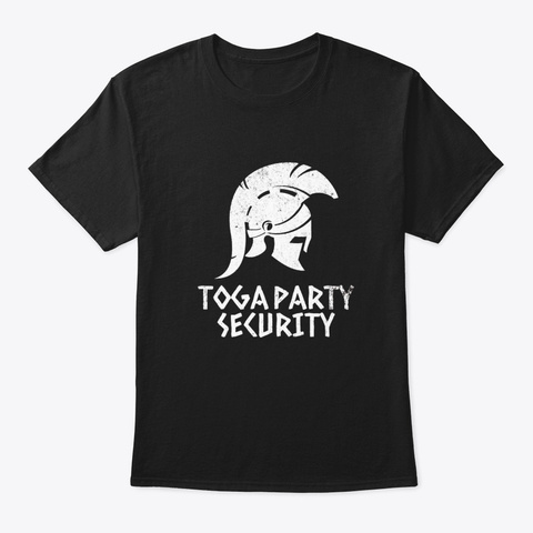 Funny Toga Security T Shirt College Black T-Shirt Front