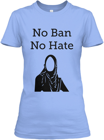 No Ban No Hate Light Blue T-Shirt Front