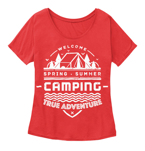 Welcome Spring Summer Camping True Adventure Red T-Shirt Front