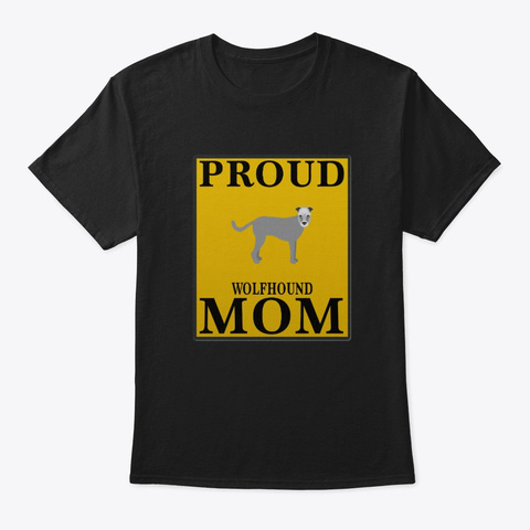 Proud Wolfhound Mom Black T-Shirt Front