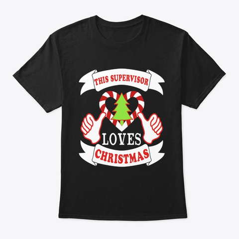This Supervisor Loves Christmas Xmas Black T-Shirt Front
