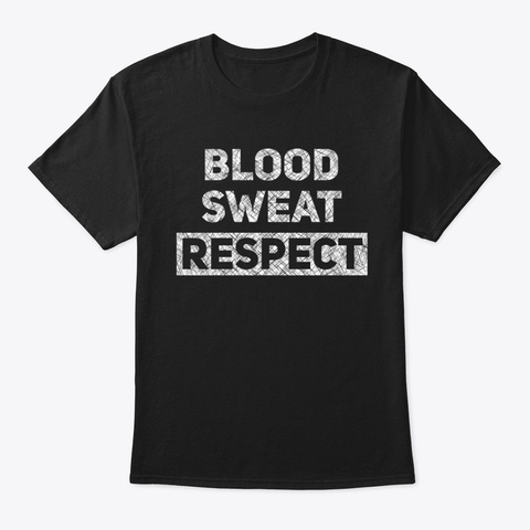 Blood Sweat Respect Black T-Shirt Front