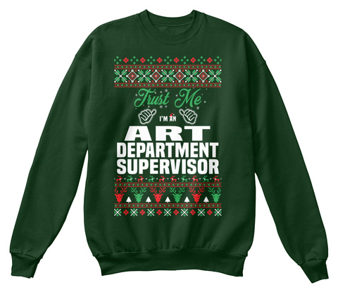 Trust Me I'm An Art Department Supervisor Deep Forest  T-Shirt Front