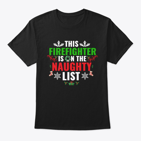This Firefighter Is On The Naughty List Black T-Shirt Front