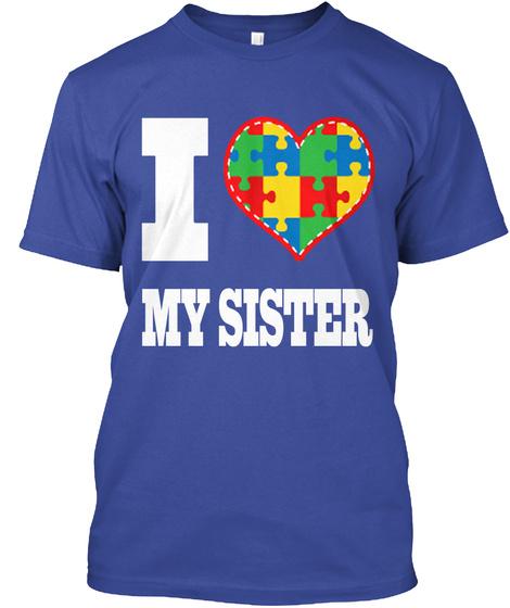 I Love My Sister Deep Royal T-Shirt Front