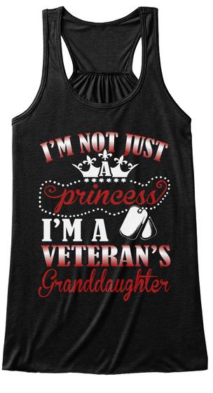 I'm Not Just Princess I'm A Veteran's Granddaughter Black Kaos Front