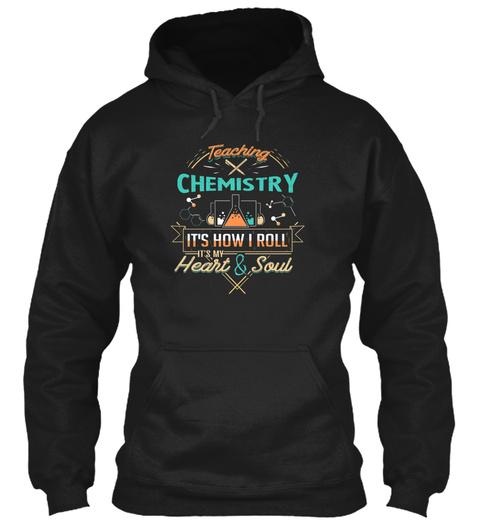 Teaching Chemistry How I Roll Black T-Shirt Front