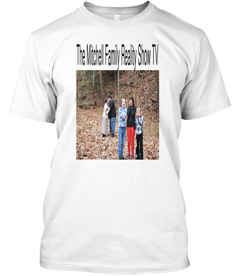 The Mitchell Family Reality Show Tv White T-Shirt Front