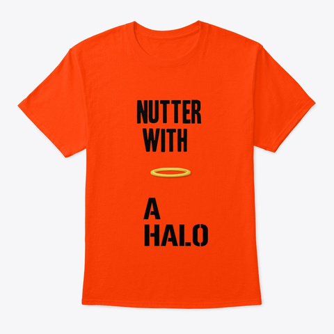 Nutter With A Halo  Orange T-Shirt Front