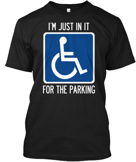 I'm Just In It For The Parking Black T-Shirt Front
