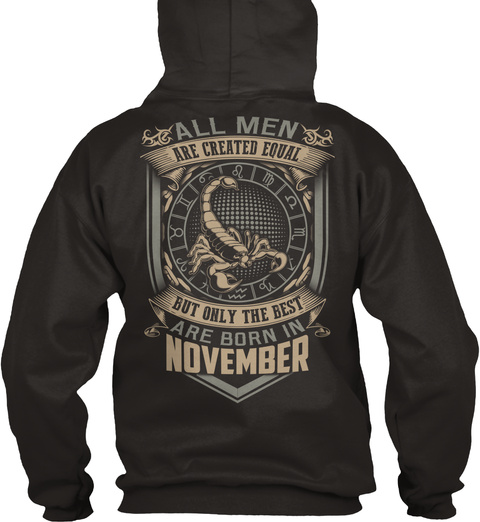 All Men Are Created Equal But Only The Best Are Born In November Jet Black Kaos Back