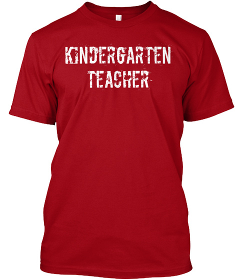 Kindergarten Teacher Deep Red T-Shirt Front