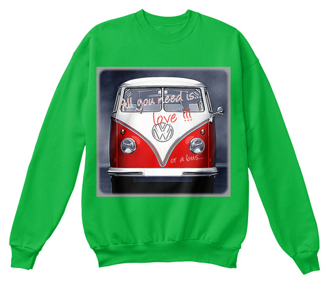 All You Need Is Love Or A Bus Kelly Green T-Shirt Front