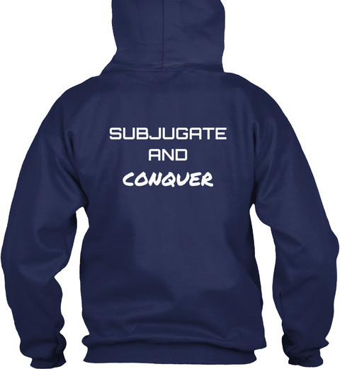 Subjugate And Conquer Navy T-Shirt Back