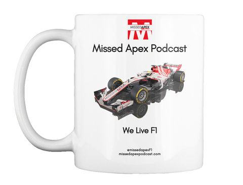 Missedapex Missed Apex Podcast We Live F1 @Missedapexf1 Missedapexpodcast.Com White Mug Front