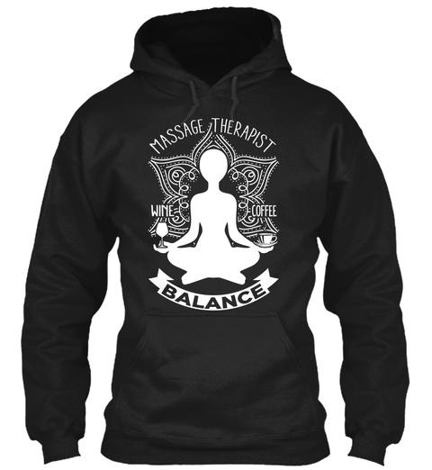 Massage Therapist Wine Coffee Balance Black T-Shirt Front