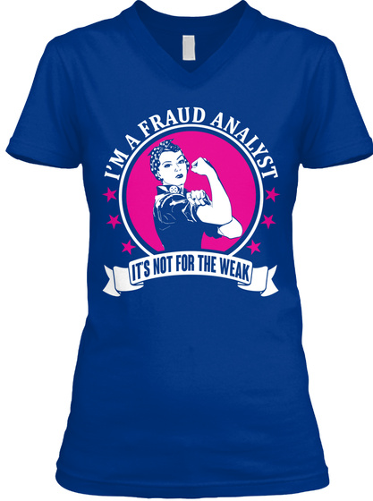 I'm A Fraud Analyst It's Not For The Weak True Royal T-Shirt Front