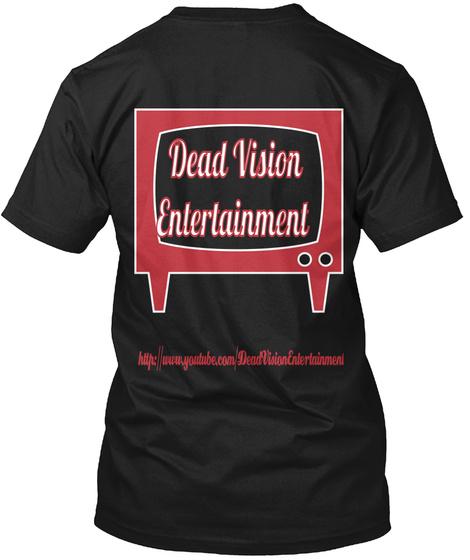Dead Vision  Entertainment Http://Www.Youtube.Com/Dead Vision Entertainment Black T-Shirt Back