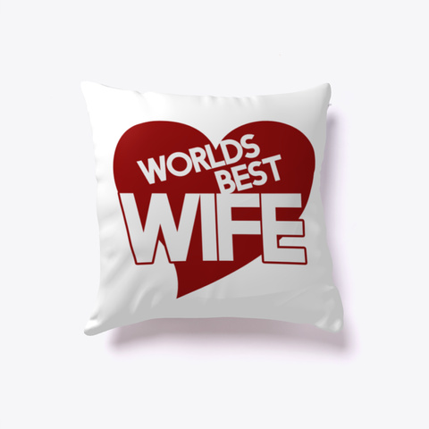 Worlds Best Wife White T-Shirt Front