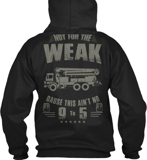 Not For The Weak Cause This Ain't No 9 To 5 Black Sweatshirt Back