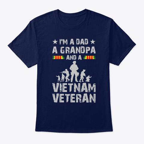 I'm A Dad Grandpa And A Vietnam Veteran Navy T-Shirt Front