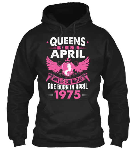 Real Queens Are Born In April 1975 Black T-Shirt Front