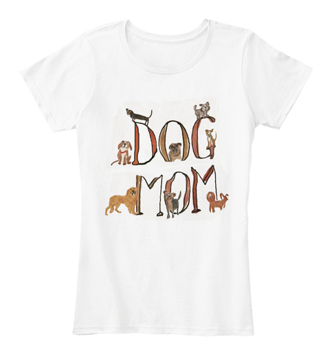 Dog Mom White Women's T-Shirt Front