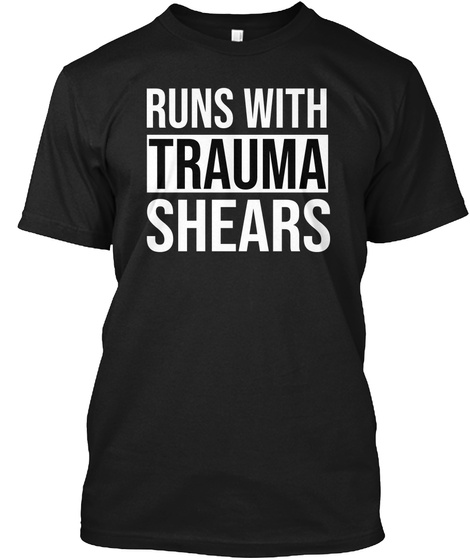 Runs With Trauma Shears Black T-Shirt Front