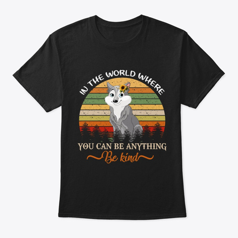 Wolf You Can Be Anything Black T-Shirt Front
