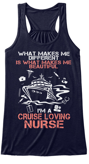 What Makes Me Different Is What Makes Me Beautiful I'm A Cruise Loving Nurse Midnight Camiseta Front